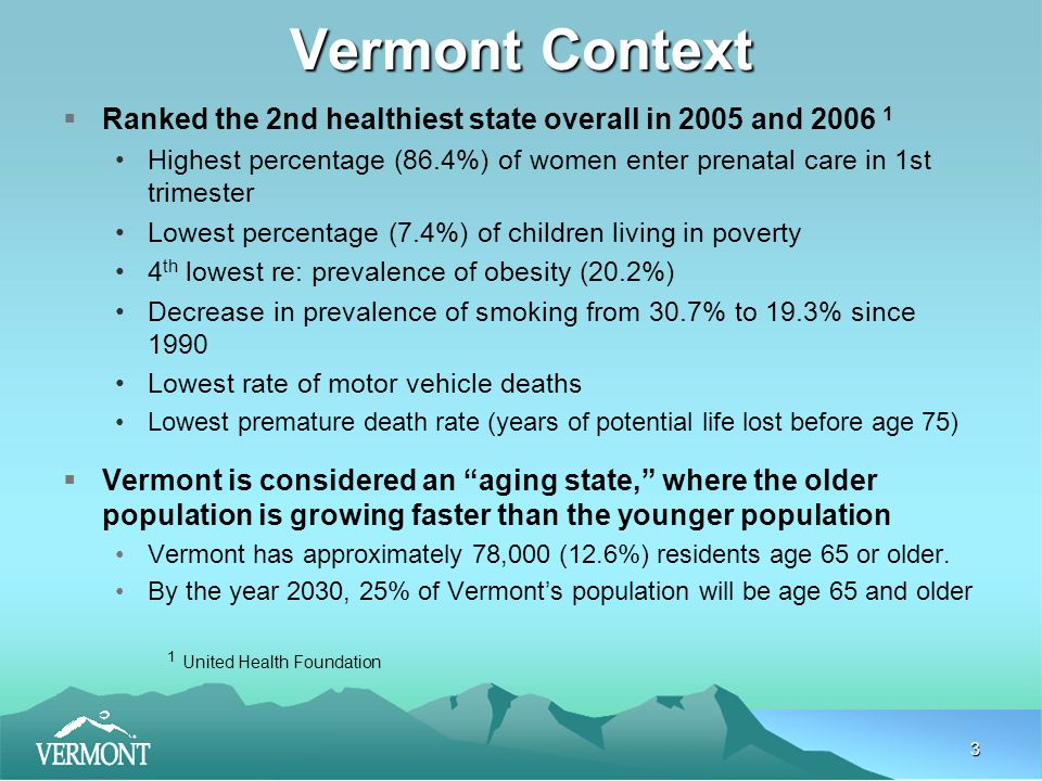 4 Vermont Context – Health Care Costs  Growing cost of health care is unsustainable Annual expenditures of $3.5 billion 15.2% of Vermont's gross state product Vermont's per capita costs still less than national average, but spending growth rates have been higher than national average for last 6 years Health Care Expenditures(2005) Vermont U.S.