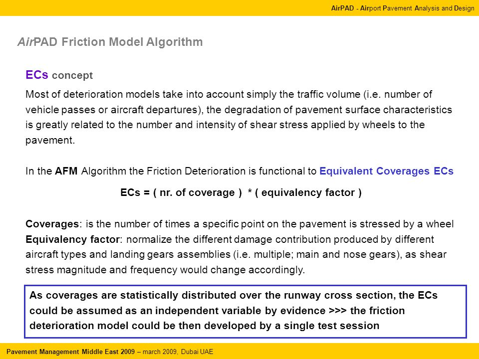 AirPAD - Airport Pavement Analysis and Design Pavement Management Middle East 2009 – march 2009, Dubai UAE AirPAD Friction Model Algorithm Most of deterioration models take into account simply the traffic volume (i.e.