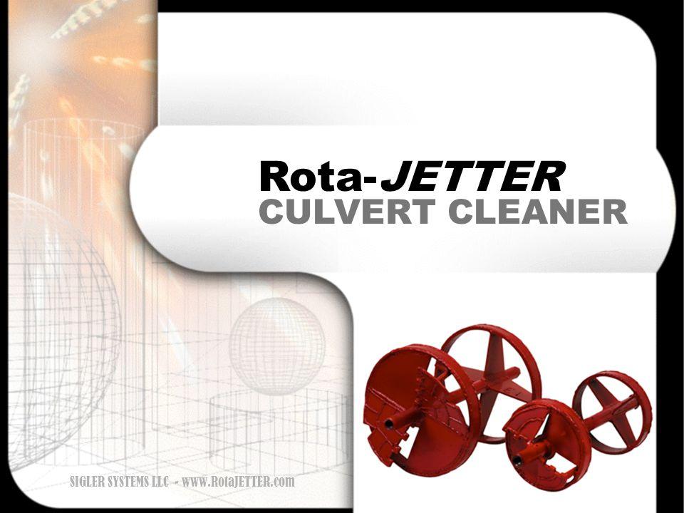 CULVERT CLEANER Rota-JETTER SIGLER SYSTEMS LLC - www.RotaJETTER.com