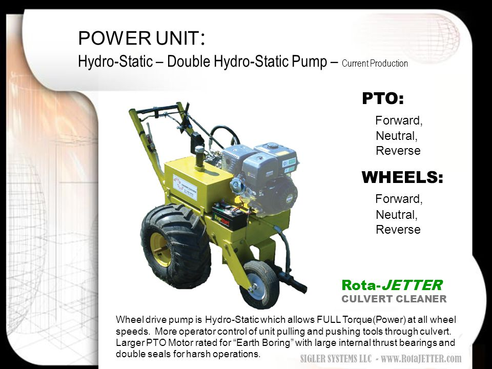 POWER UNIT : Hydro-Static – Double Hydro-Static Pump – Current Production PTO: Forward, Neutral, Reverse WHEELS: Forward, Neutral, Reverse Wheel drive