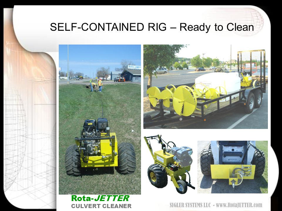 "Rota-JETTER - DEFINED ""It's like a industrial version of a ROTO-ROOTER."" Jack Jones, County Commissioner – Liberty County – Dayton, Texas The only cul"