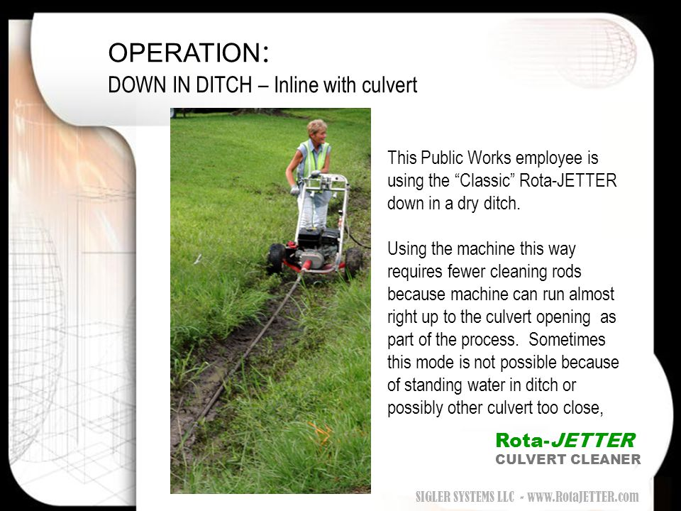 "OPERATION : DOWN IN DITCH – Inline with culvert This Public Works employee is using the ""Classic"" Rota-JETTER down in a dry ditch. Using the machine t"