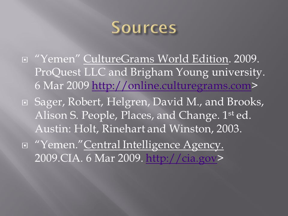  Yemen CultureGrams World Edition. 2009. ProQuest LLC and Brigham Young university.
