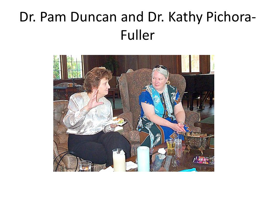 Dr. Pam Duncan and Dr. Kathy Pichora- Fuller