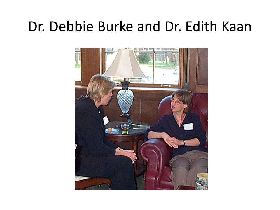 Dr. Debbie Burke and Dr. Edith Kaan