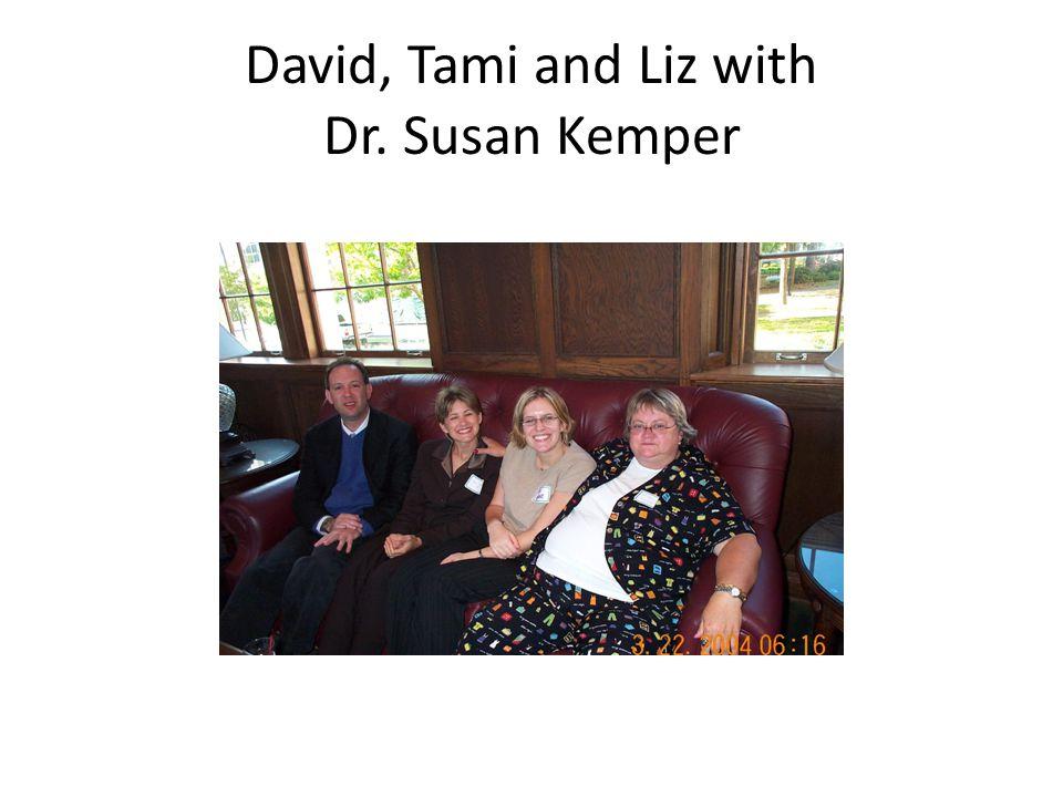 David, Tami and Liz with Dr. Susan Kemper