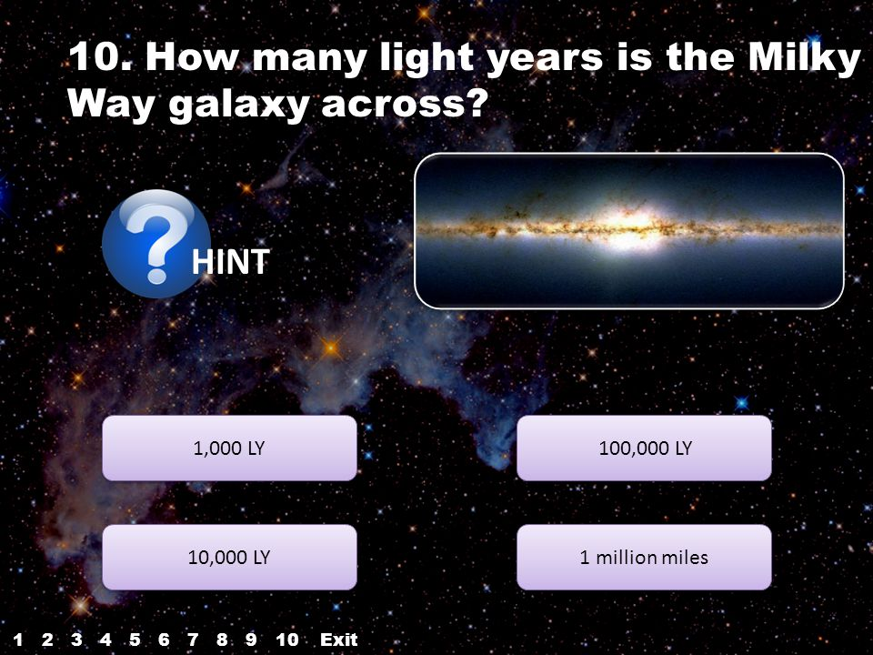 10. How many light years is the Milky Way galaxy across.