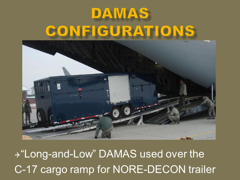  Long-and-Low DAMAS used over the C-17 cargo ramp for NORE-DECON trailer