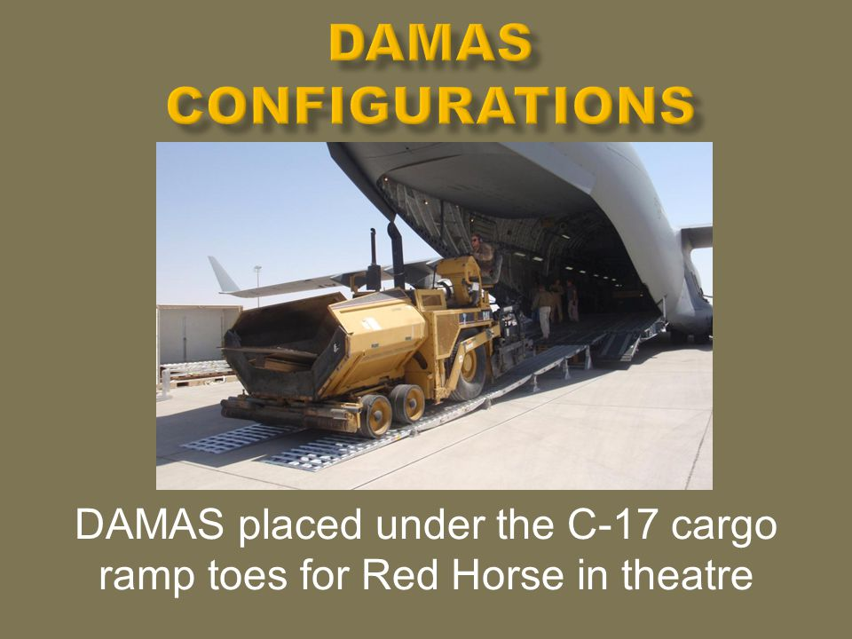 DAMAS placed under the C-17 cargo ramp toes for Red Horse in theatre