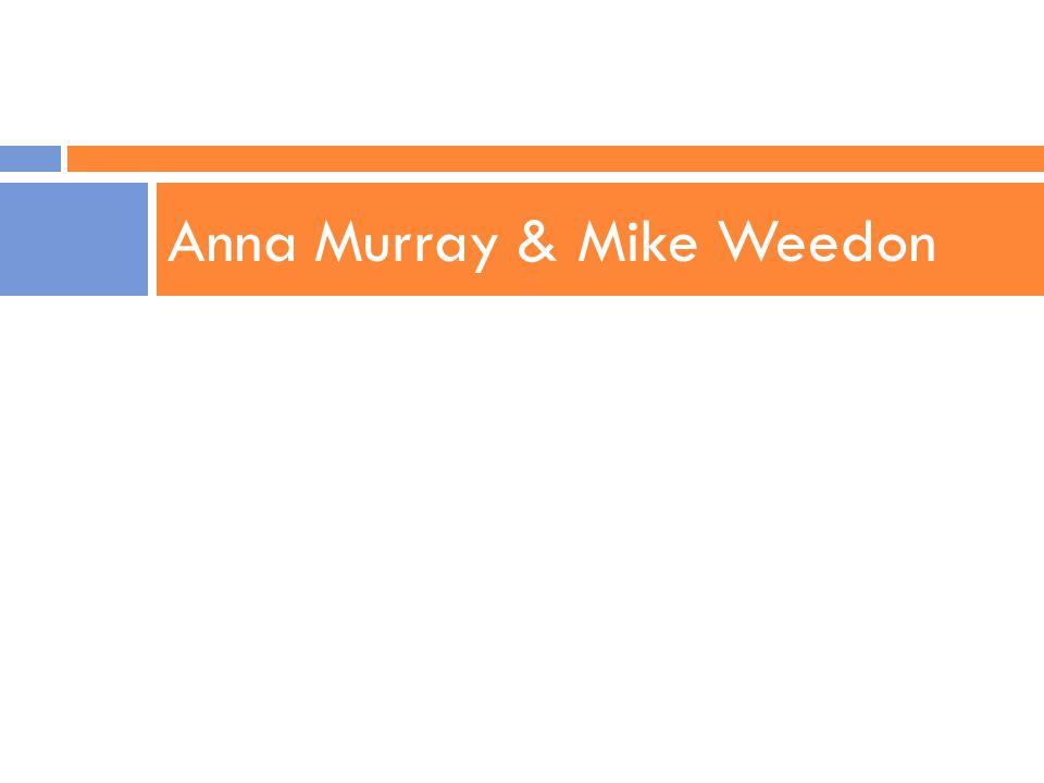 Anna Murray & Mike Weedon