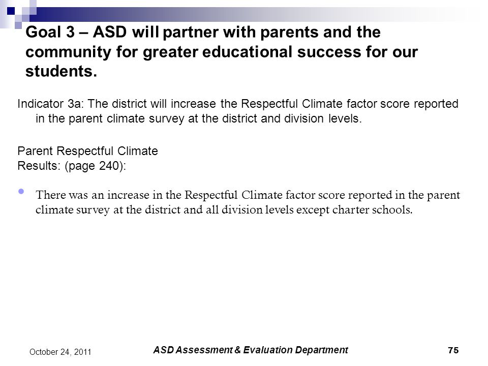 75 October 24, 2011 Goal 3 – ASD will partner with parents and the community for greater educational success for our students.