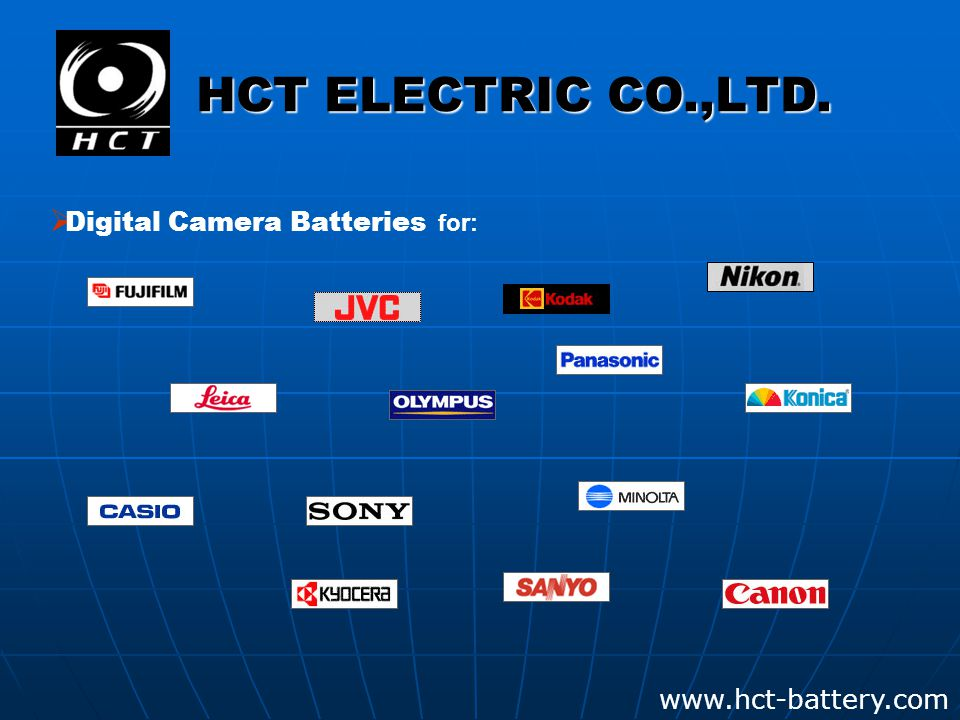 www.hct-battery.com  Digital Camera Batteries for: HCT ELECTRIC CO.,LTD.