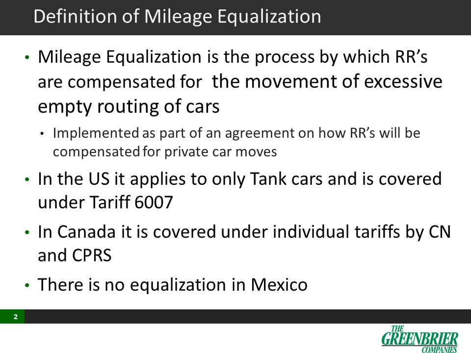 2 Definition of Mileage Equalization Mileage Equalization is the process by which RR's are compensated for the movement of excessive empty routing of