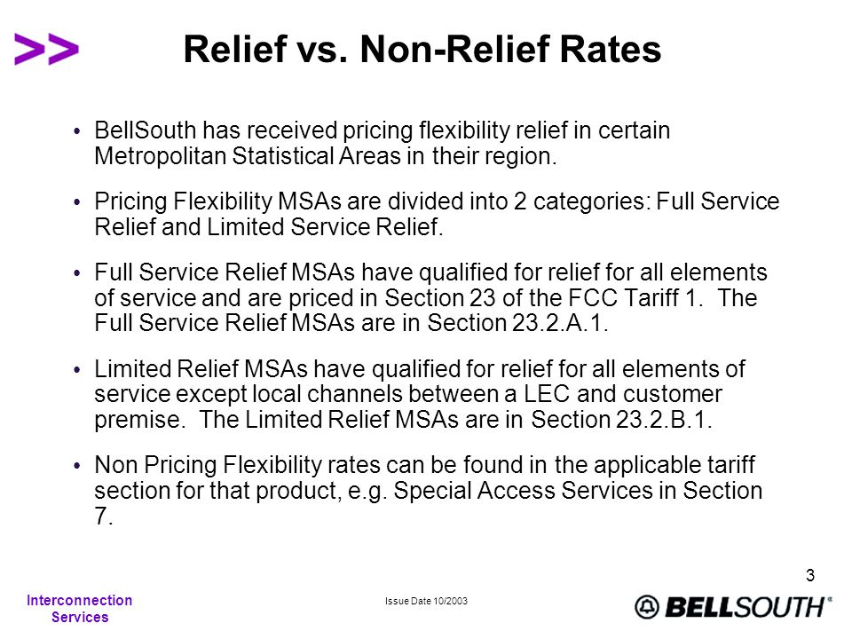 Interconnection Services Issue Date 10/2003 3 Relief vs.