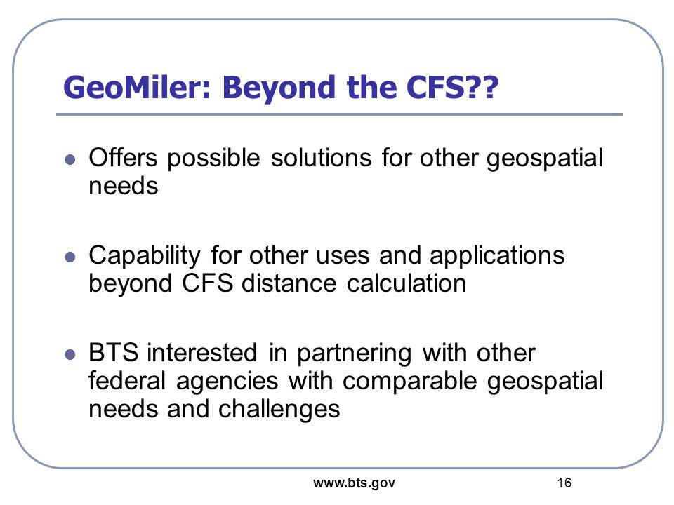 www.bts.gov 16 GeoMiler: Beyond the CFS .
