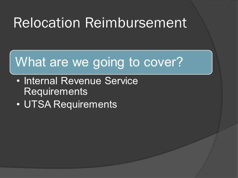Relocation Reimbursement What are we going to cover.