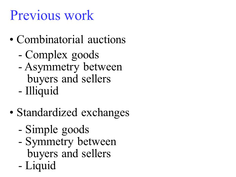 Research goals Build an automated exchange for non-standardized goods.