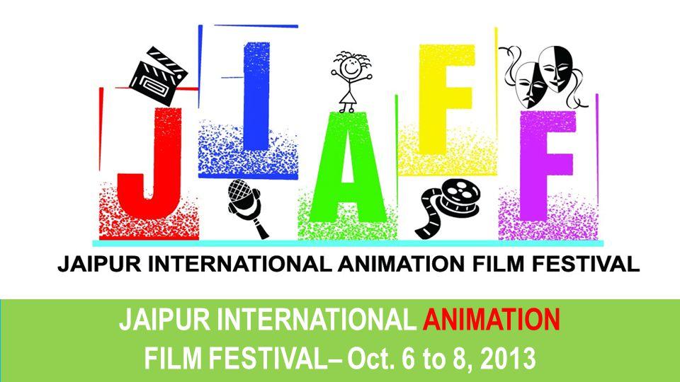 JAIPUR INTERNATIONAL ANIMATION FILM FESTIVAL– Oct.