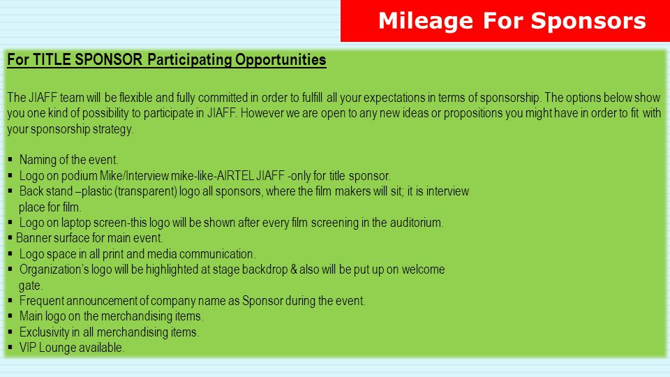 Mileage For Sponsors For TITLE SPONSOR Participating Opportunities The JIAFF team will be flexible and fully committed in order to fulfill all your ex