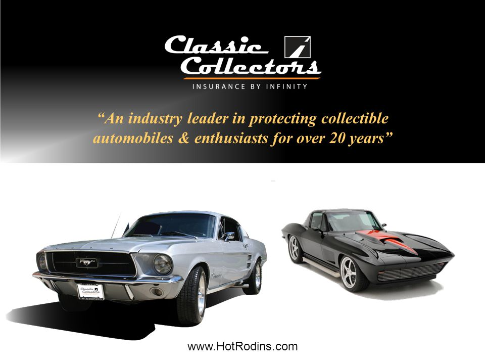 An industry leader in protecting collectible automobiles & enthusiasts for over 20 years www.HotRodins.com