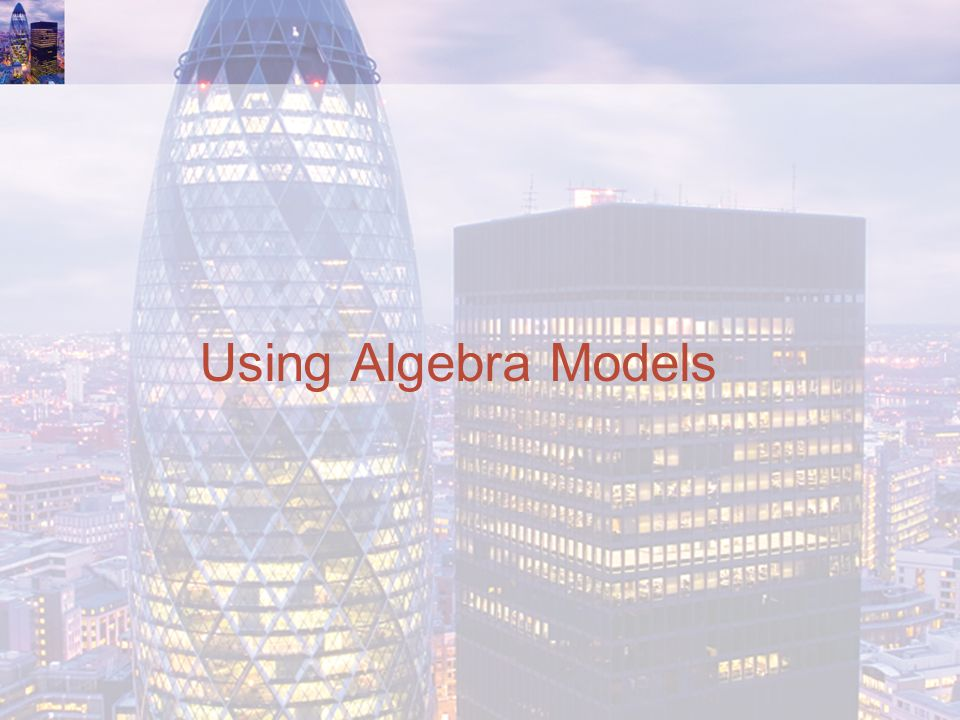 Using Algebra Models