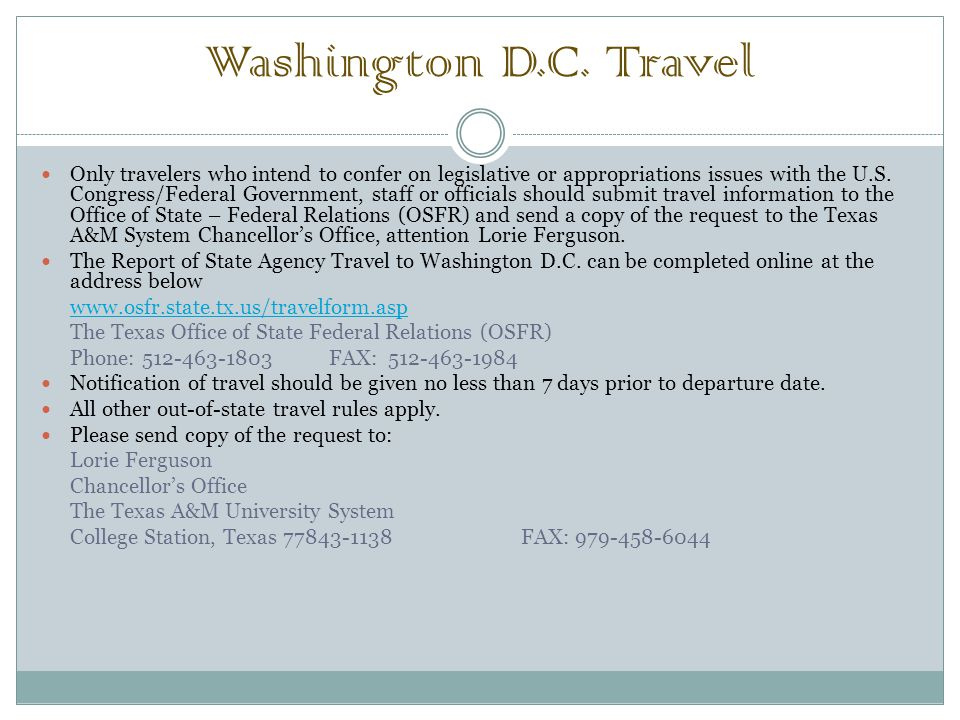 Washington D.C. Travel Only travelers who intend to confer on legislative or appropriations issues with the U.S. Congress/Federal Government, staff or