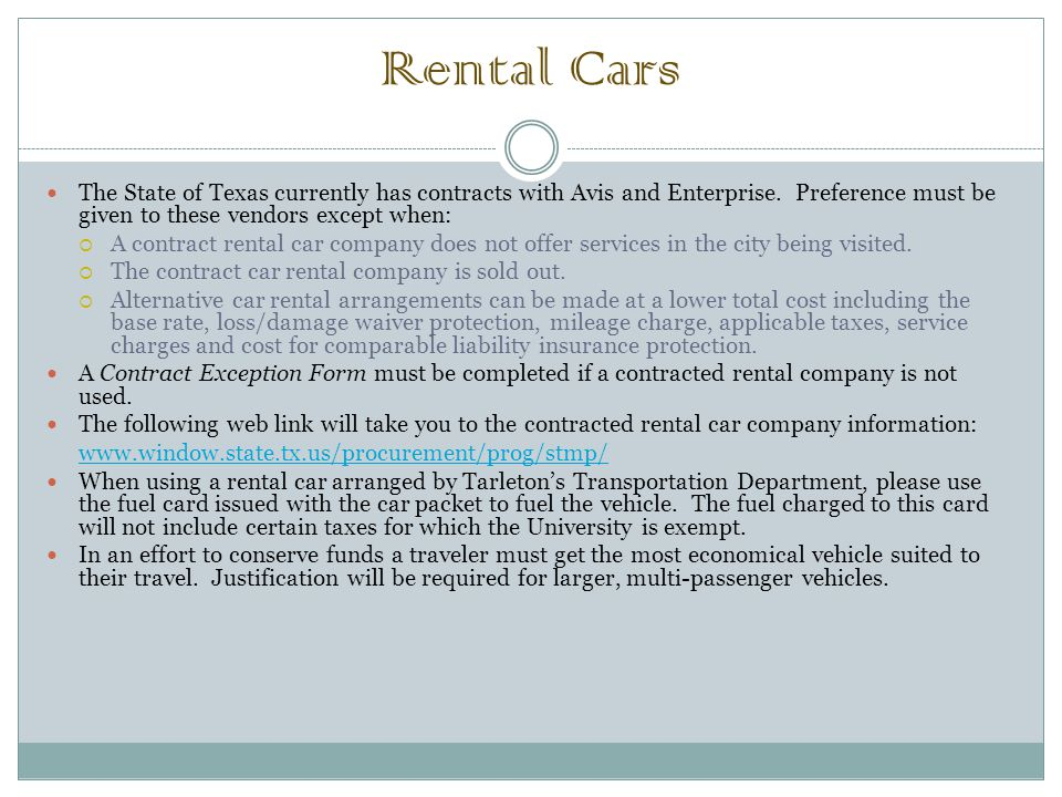 Rental Cars The State of Texas currently has contracts with Avis and Enterprise.