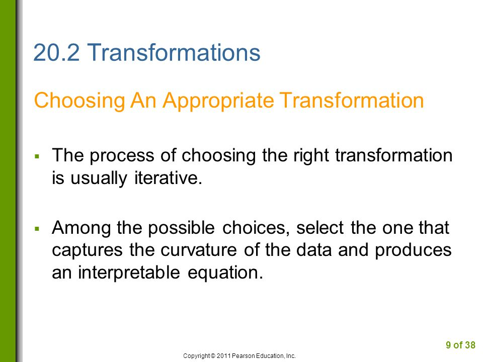20.2 Transformations Choosing An Appropriate Transformation Match the pattern in a scatterplot of y on x to one of the shapes to find an appropriate transformation.