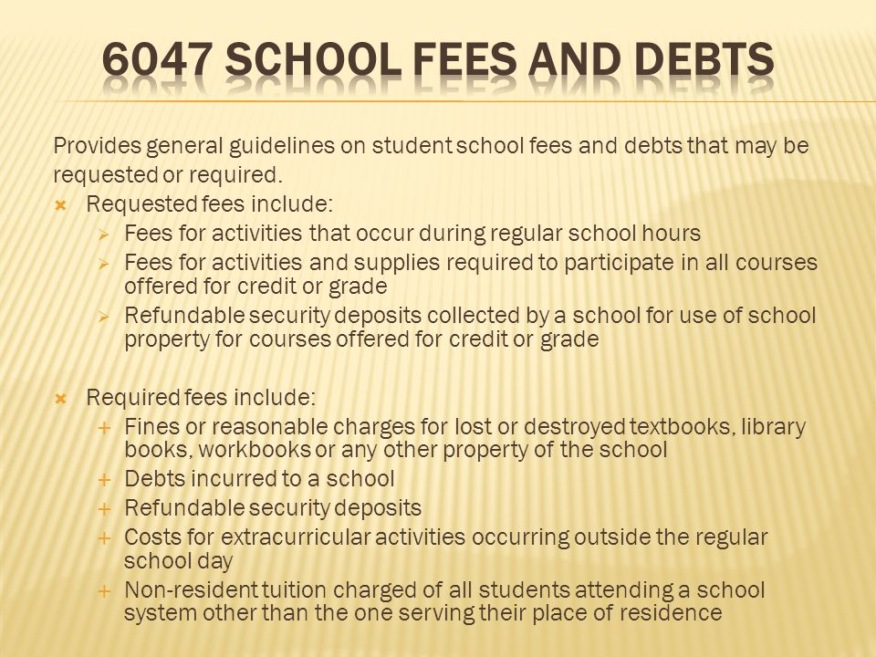 Provides general guidelines on student school fees and debts that may be requested or required.