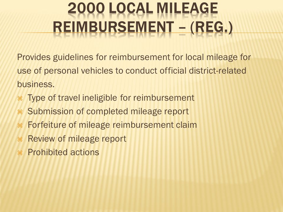 Provides guidelines for reimbursement for local mileage for use of personal vehicles to conduct official district-related business.
