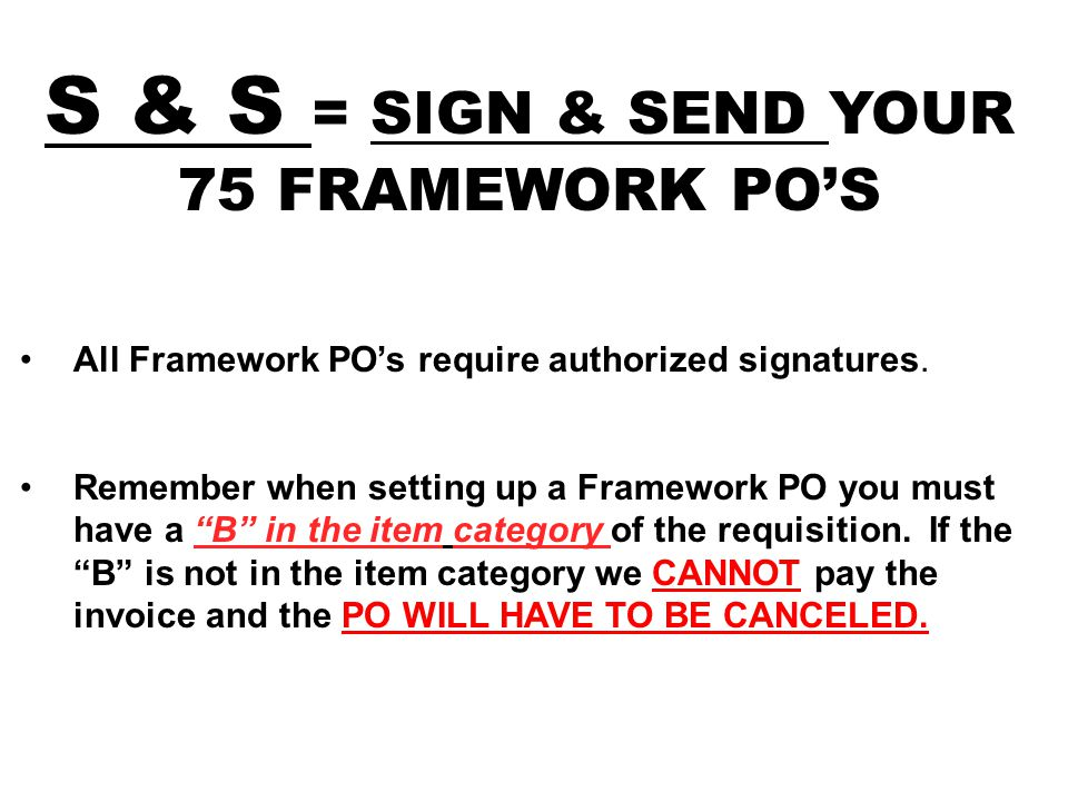 All Framework PO's require authorized signatures.