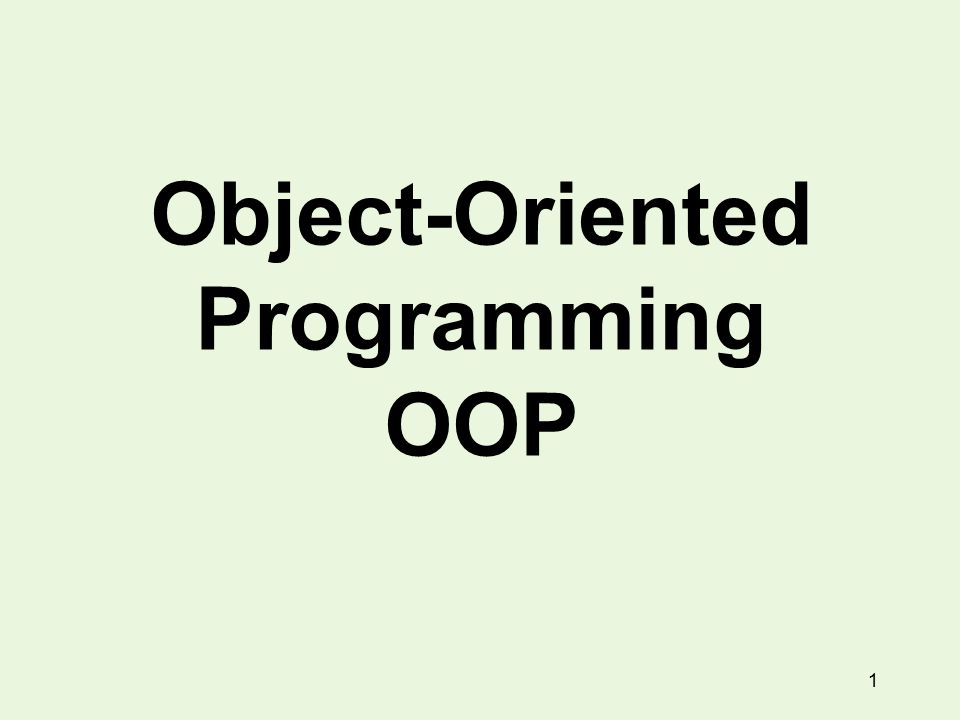 1 Object-Oriented Programming OOP