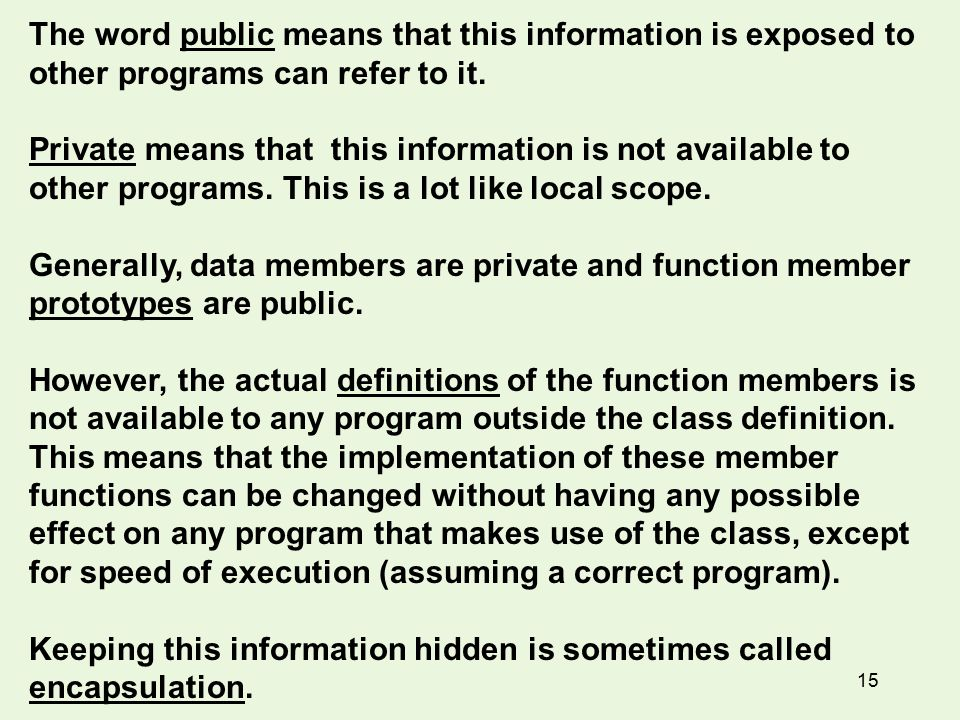 15 The word public means that this information is exposed to other programs can refer to it.