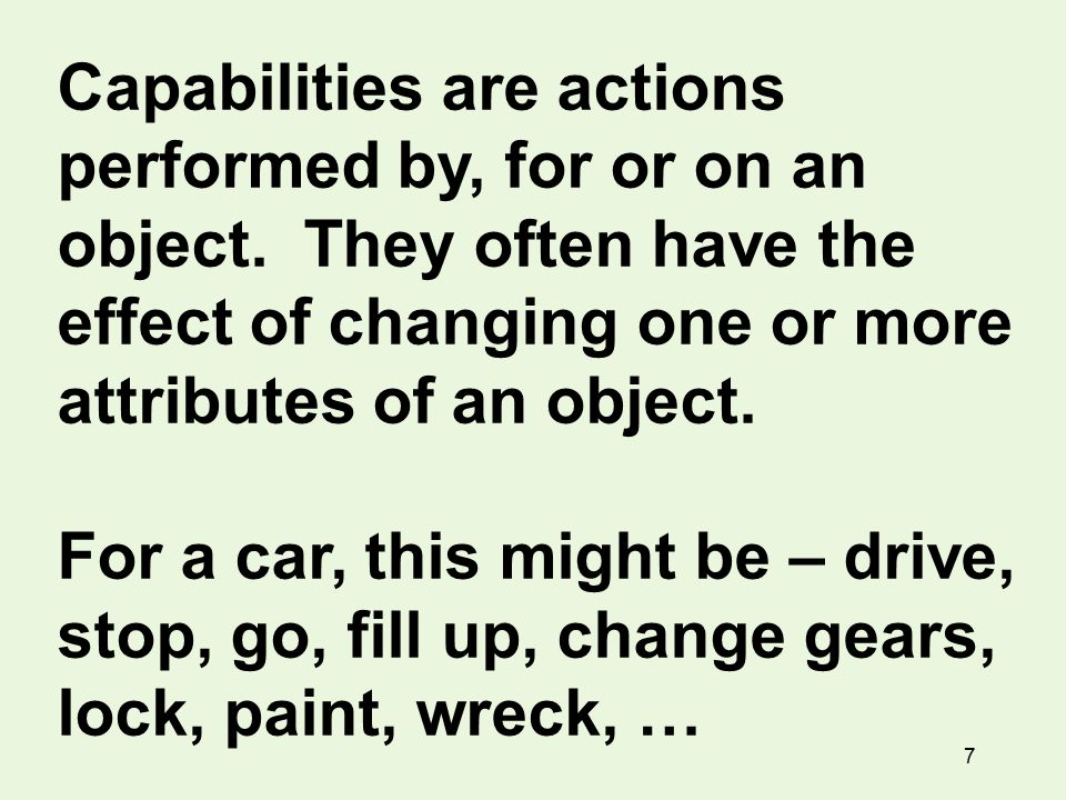 7 Capabilities are actions performed by, for or on an object.