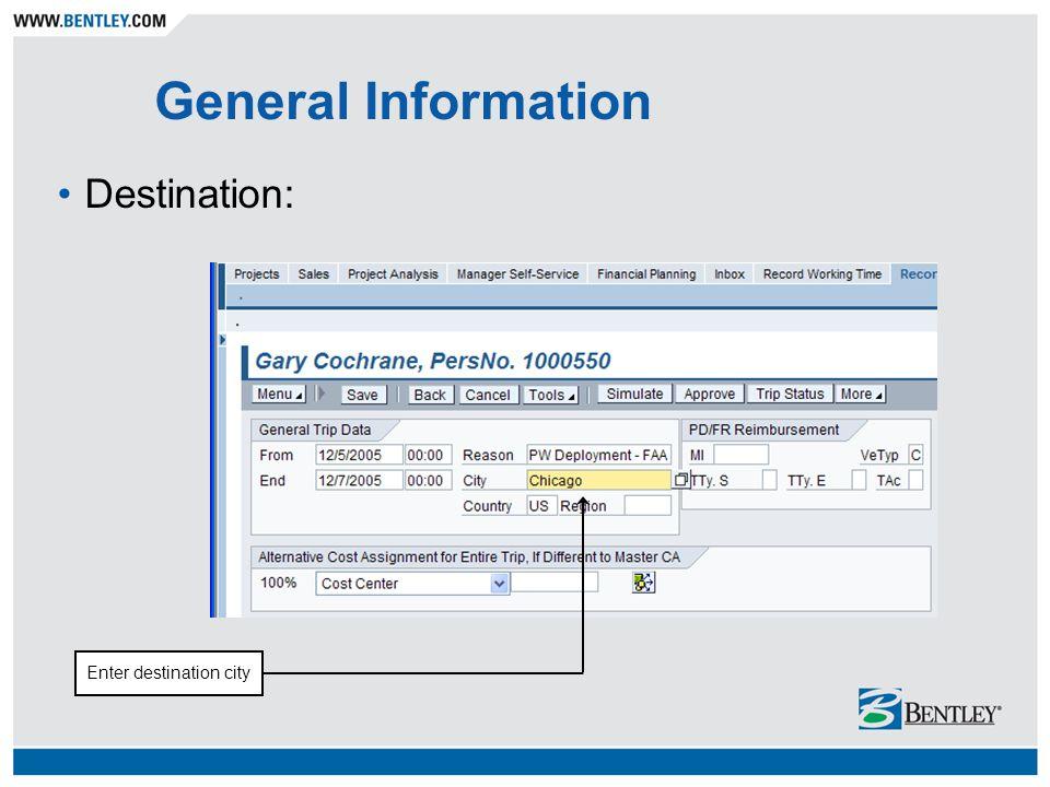 General Information Destination: Enter destination city
