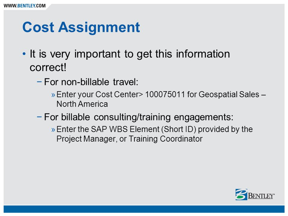 Cost Assignment It is very important to get this information correct.