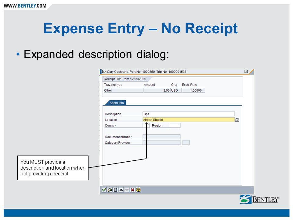 Expense Entry – No Receipt Expanded description dialog: You MUST provide a description and location when not providing a receipt