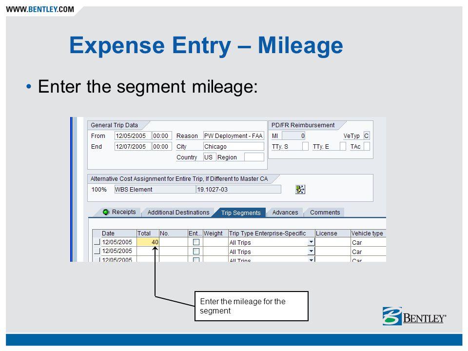 Expense Entry – Mileage Enter the segment mileage: Enter the mileage for the segment