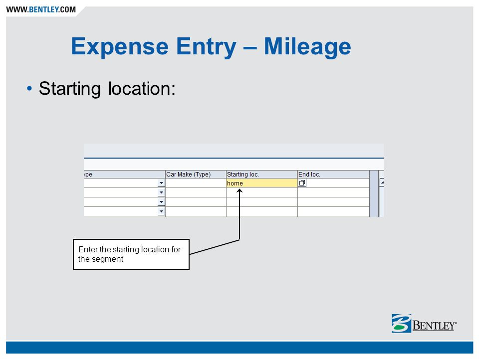 Expense Entry – Mileage Starting location: Enter the starting location for the segment