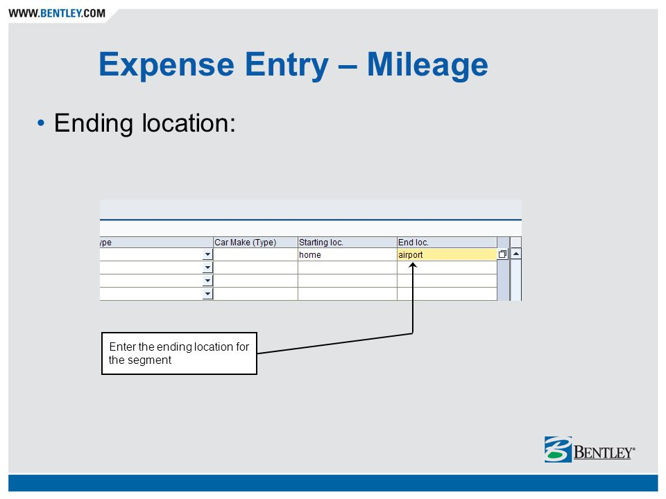 Expense Entry – Mileage Ending location: Enter the ending location for the segment