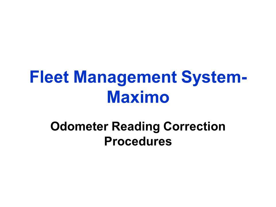 Fleet Management System- Maximo Odometer Reading Correction Procedures