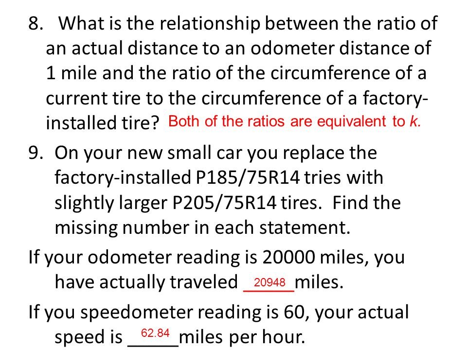 8. What is the relationship between the ratio of an actual distance to an odometer distance of 1 mile and the ratio of the circumference of a current