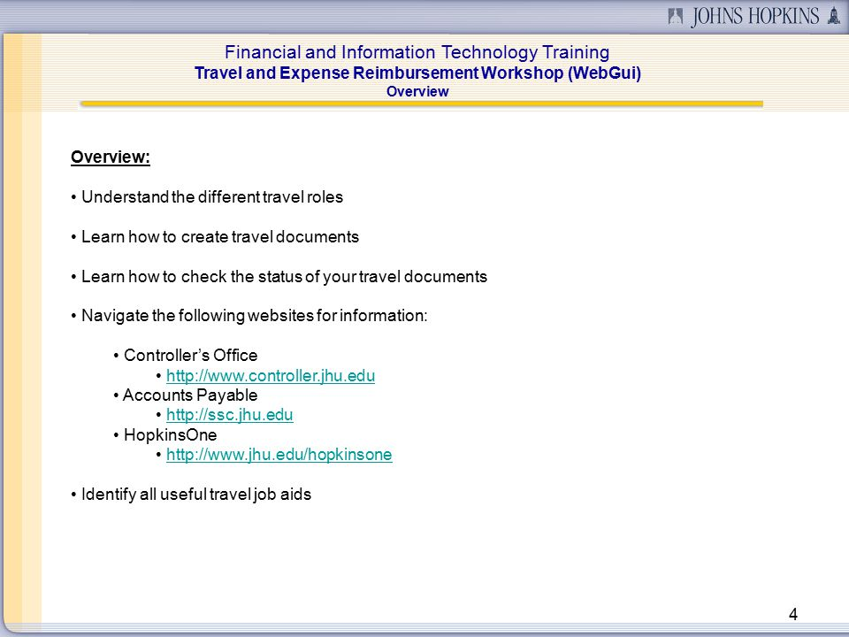 Financial and Information Technology Training Travel and Expense Reimbursement Workshop (WebGui) 5 Objectives