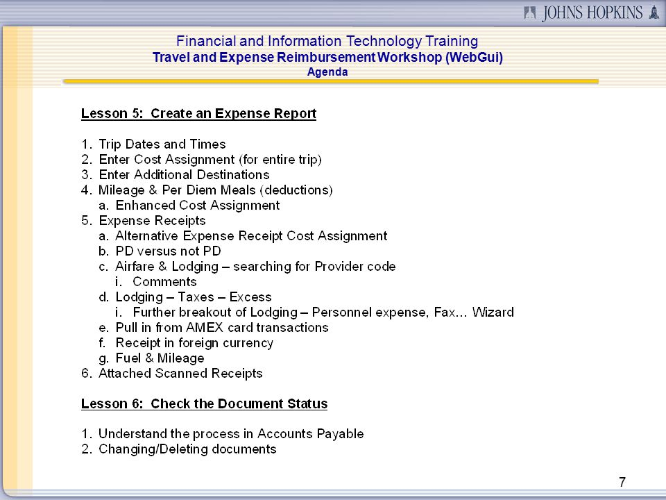 Financial and Information Technology Training Travel and Expense Reimbursement Workshop (WebGui) 58 Lesson 5: Create an Expense Report (Lodging) Lodging Receipt If the traveler should be reimbursed the lodging make sure you do not select the Exp Receipt that include Pd.
