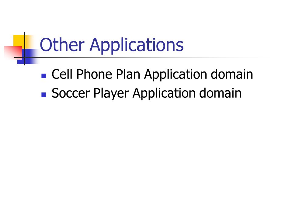 Other Applications Cell Phone Plan Application domain Soccer Player Application domain