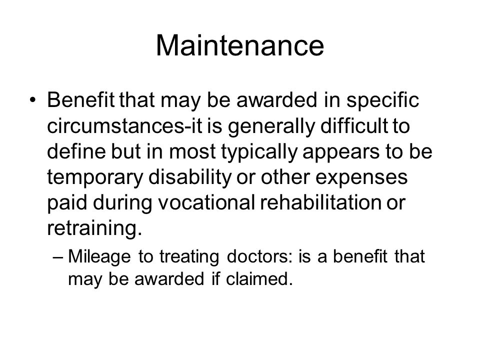 Maintenance Continued For respondent to schedule an Independent Medical Examination and have the employee legally required to attend, the employee is entitled to mileage, meals and time lost from work in advance of the appointment.