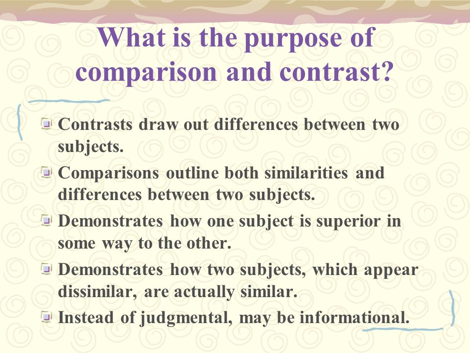 What is the purpose of comparison and contrast? Contrasts draw out differences between two subjects. Comparisons outline both similarities and differe