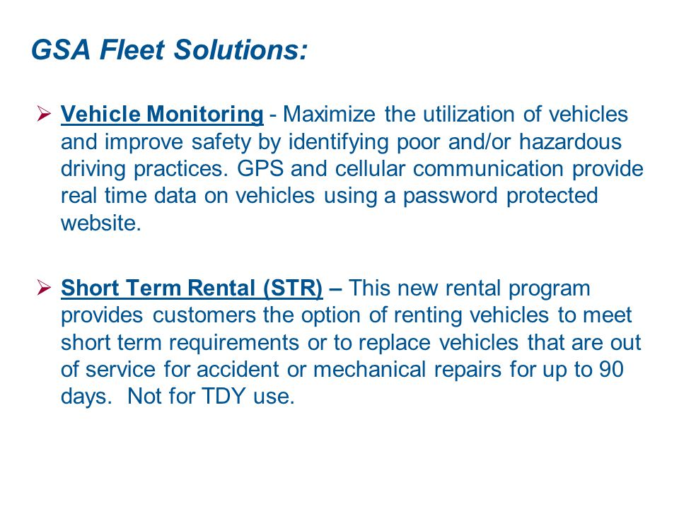 GSA Fleet Solutions:  Vehicle Monitoring - Maximize the utilization of vehicles and improve safety by identifying poor and/or hazardous driving pract