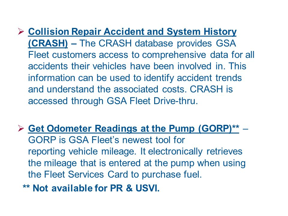  Collision Repair Accident and System History (CRASH) – The CRASH database provides GSA Fleet customers access to comprehensive data for all accident