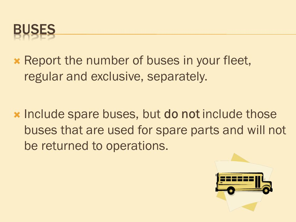  Report the number of buses in your fleet, regular and exclusive, separately.